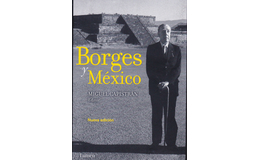 """Jorge Luis Borges vino a México a """"platicar"""""""