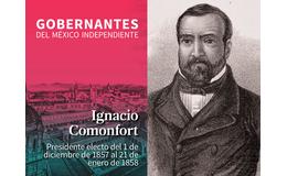 Ignacio Comonfort  (1 de diciembre de 1857 al 21 de enero 1858)