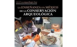 La enseñanza en México de la conservación arqueológica