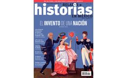 131. La invención de México. Una historia que nació con la Independencia