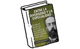 Entre la diversidad y la especialidad. Enrique de Olavarría y Ferrari en los orígenes de la historiografía teatral mexicana (1869-1896)