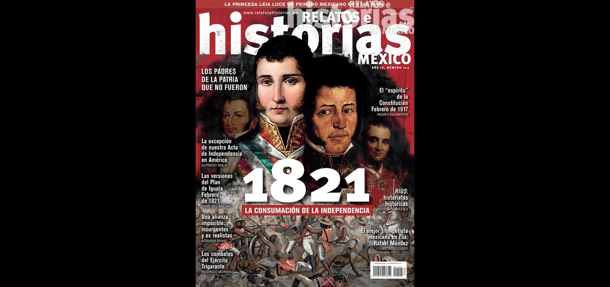 102. 1821 la Consumación de la Independencia