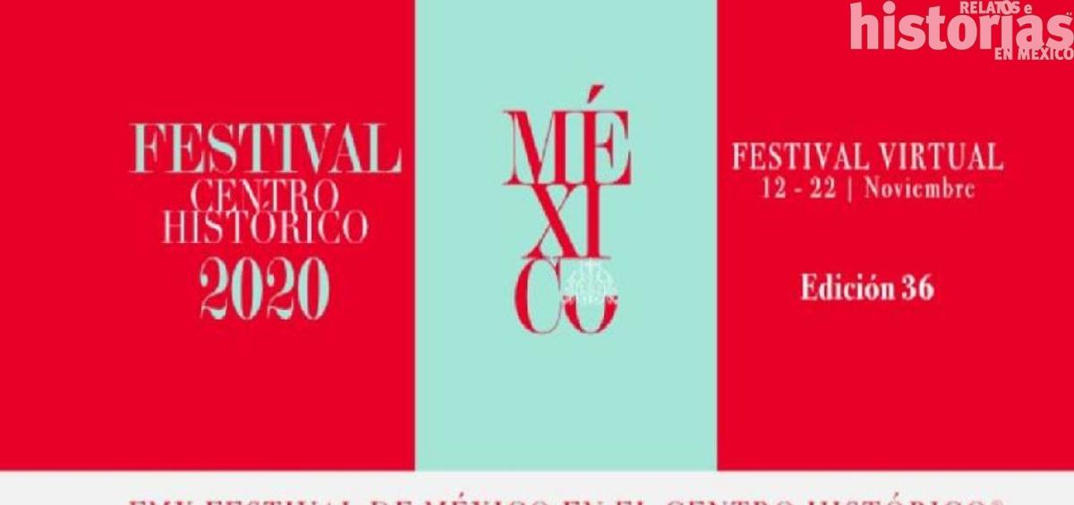 FESTIVAL DEL CENTRO HISTÓRICO SE REALIZA DE MANERA VIRTUAL