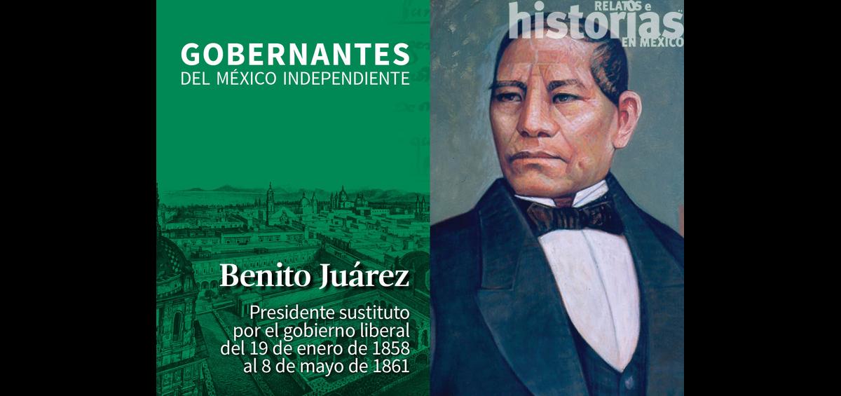 Benito Juárez (Presidente Sustituto del 19 de enero de 1858 al 8 de mayo de 1861)