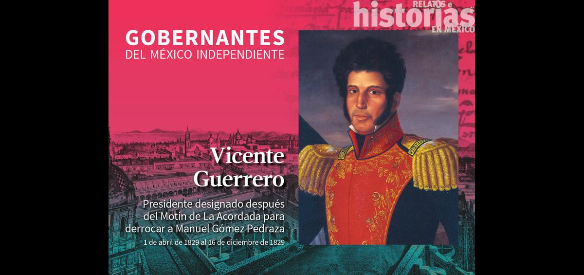 Vicente Guerrero Relatos E Historias En México