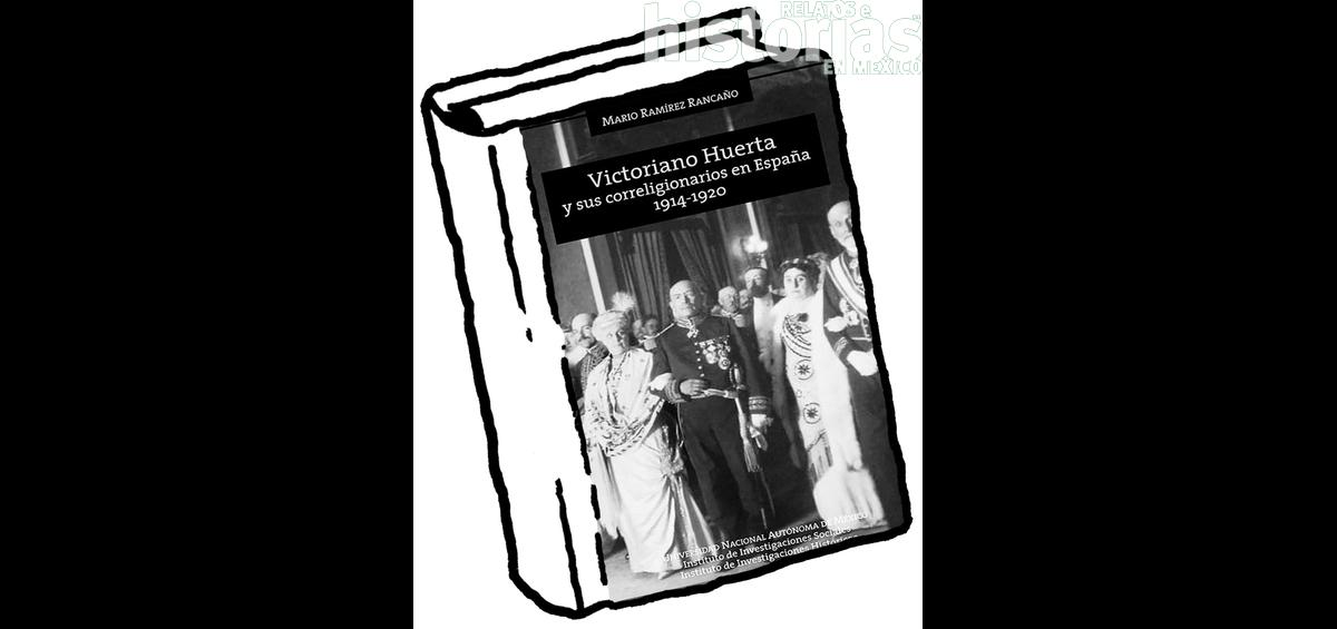Victoriano Huerta y sus correligionarios en España. 1914-1920