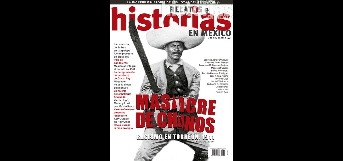 137. Masacre de chinos. Racismo en Torreón, 1911